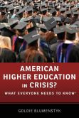 Book Cover Image. Title: American Higher Education in Crisis?:  What Everyone Needs to Know, Author: Goldie Blumenstyk
