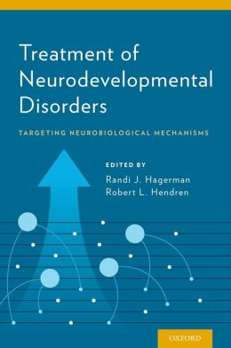 Treatment of Neurodevelopmental Disorders: Targeting Neurobiological Mechanisms