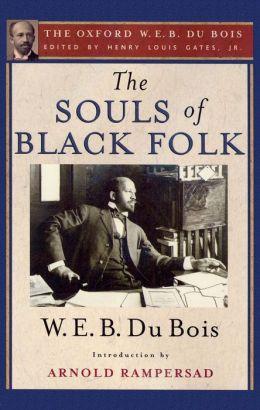 The Souls of Black Folk (The Oxford W. E. B. Du Bois)