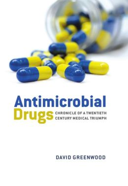 Antimicrobial Drugs: Chronicle of a twentieth century medical triumph