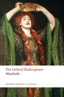 The Tragedy of Macbeth: The Oxford Shakespeare The Tragedy of Macbeth