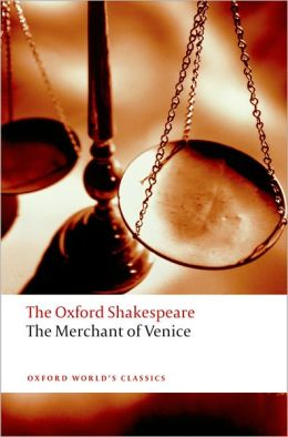 The Merchant of Venice: The Oxford Shakespeare The Merchant of Venice