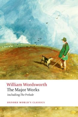 William Wordsworth - The Major Works: including The Prelude