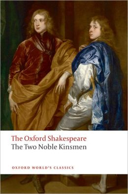 The Two Noble Kinsmen: The Oxford Shakespeare