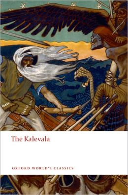 The Kalevala: An Epic Poem after Oral Tradition by Elias Li'Annrot