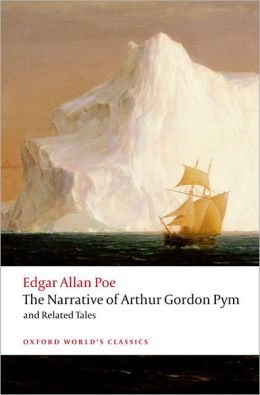 The Narrative of Arthur Gordon Pym of Nantucket, and Related Tales