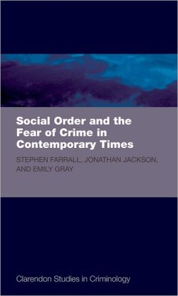 Social Order and the Fear of Crime in Contemporary Times
