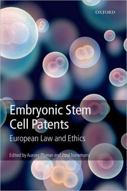 Embryonic Stem Cell Patents: European Patent Law and Ethics