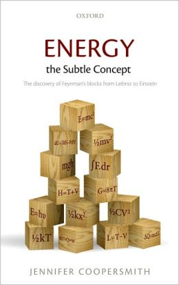 Energy, the Subtle Concept: The discovery of Feynman's blocks from Leibniz to Einstein