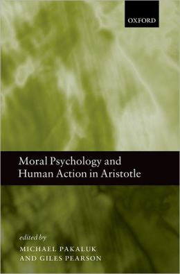 Moral Psychology and Human Action in Aristotle