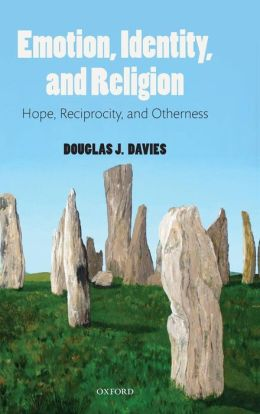 Emotion, Identity, and Religion: Hope, Reciprocity, and Otherness