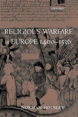 Religious Warfare in Europe, 1400-1536