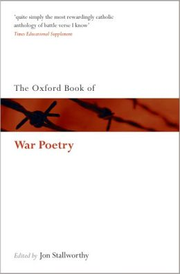 The Oxford Book of War Poetry: Second Reissue