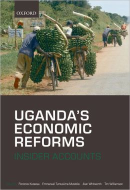 Uganda's Economic Reforms: Insider Accounts