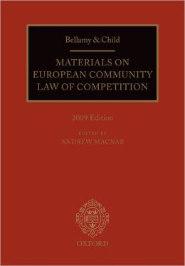 Bellamy & Child: Materials on European Community Law of Competition: 2009 Edition