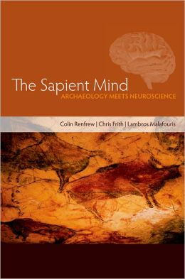 Sapient Mind: Archaeology Meets Neuroscience