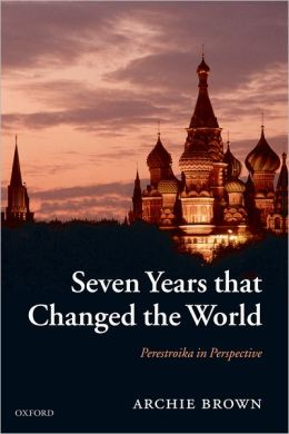 Seven Years That Changed the World: Perestroika in Perspective