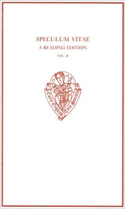 Speculum Vitae: A Reading Text, Volumes 1 and 2