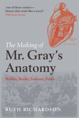 Making of Mr. Gray's Anatomy: Bodies, Books, Fortune, Fame