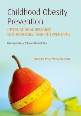 Childhood Obesity Prevention: International Research, Controversies and Interventions