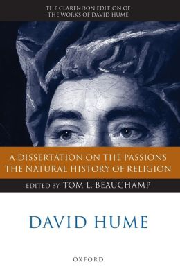 David Hume: A Dissertation on the Passions; The Natural History of Religion
