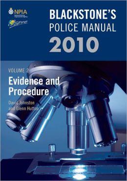 Blackstone's Police Manual Volume 2: Evidence and Procedure 2010