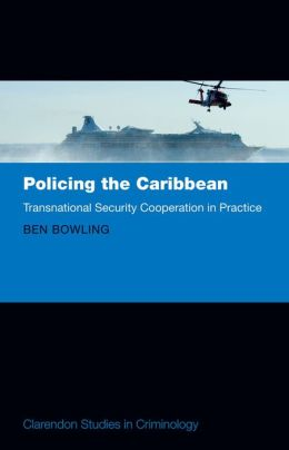 Policing the Caribbean: Transnational Security Cooperation in Practice