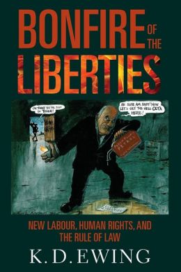 The Bonfire of the Liberties: New Labour, Human Rights, and the Rule of Law
