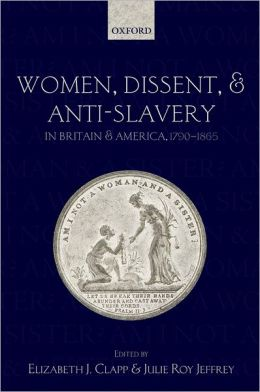 Women, Dissent and Anti-Slavery in Britain and America, 1790-1865