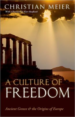 A Culture of Freedom: Ancient Greece and the Origins of Europe. Christian Meier