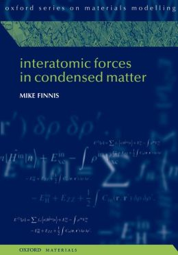 Interatomic Forces in Condensed Matter