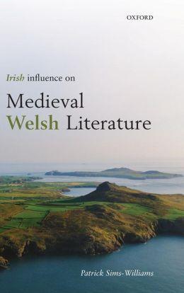 Irish Influence on Medieval Welsh Literature