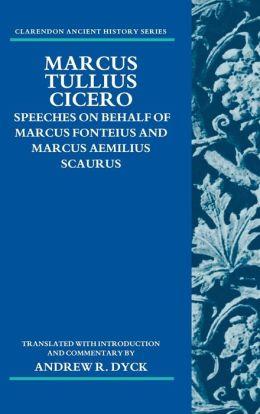 Marcus Tullius Cicero: Speeches on Behalf of Marcus Fonteius and Marcus Aemilius Scaurus: Translated with Introduction and Commentary