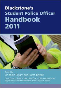 Blackstone's Student Police Officer Handbook 2011