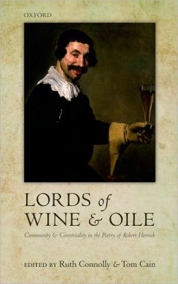 'Lords of Wine and Oile': Community and Conviviality in the Poetry of Robert Herrick