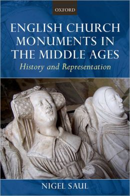 English Church Monuments in the Middle Ages: History and Representation