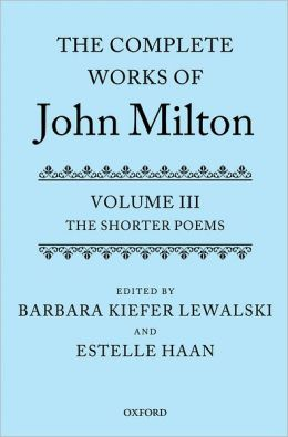 The Complete Works of John Milton: Volume III: The Shorter Poems