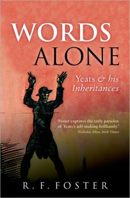 Words Alone: Yeats and His Inheritances