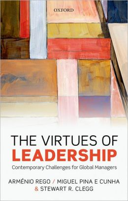 The Virtues of Leadership: Contemporary Challenges for Global Managers