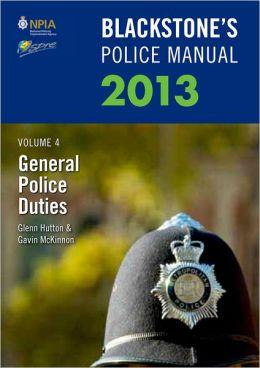 Blackstone's Police Manual Volume 4: General Police Duties 2012 Glenn Hutton, Gavin McKinnon and Paul Connor