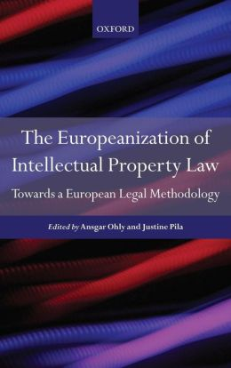 The Europeanisation of Intellectual Property Law: Towards a Legal Methodology