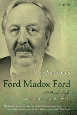Ford Madox Ford A Dual Life: Volume II: The After-War World