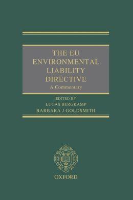 The EU Environmental Liability Directive: A Commentary