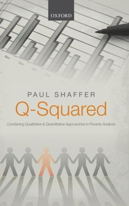 Q-Squared: Combining Qualitative and Quantitative Approaches in Poverty Analysis