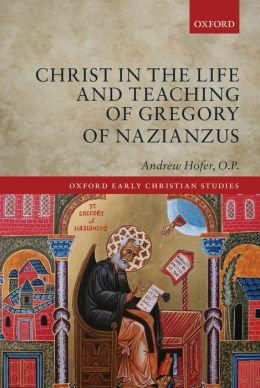 Christ in the Life and Teaching of Gregory of Nazianzus
