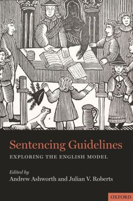 Sentencing Guidelines: Exploring the English Model