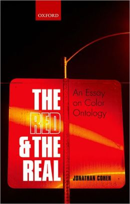 The Red and the Real: An Essay on Color Ontology