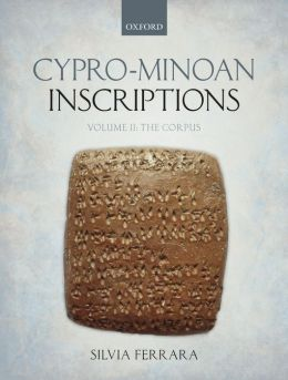 Cypro-Minoan Inscriptions: Volume 2: The Corpus