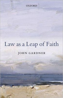 Law as a Leap of Faith: And Other Essays on Law in General