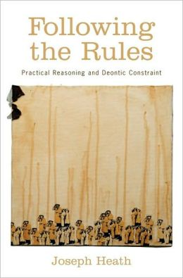Following the Rules: Practical Reasoning and Deontic Constraint: Practical Reasoning and Deontic Constraint
